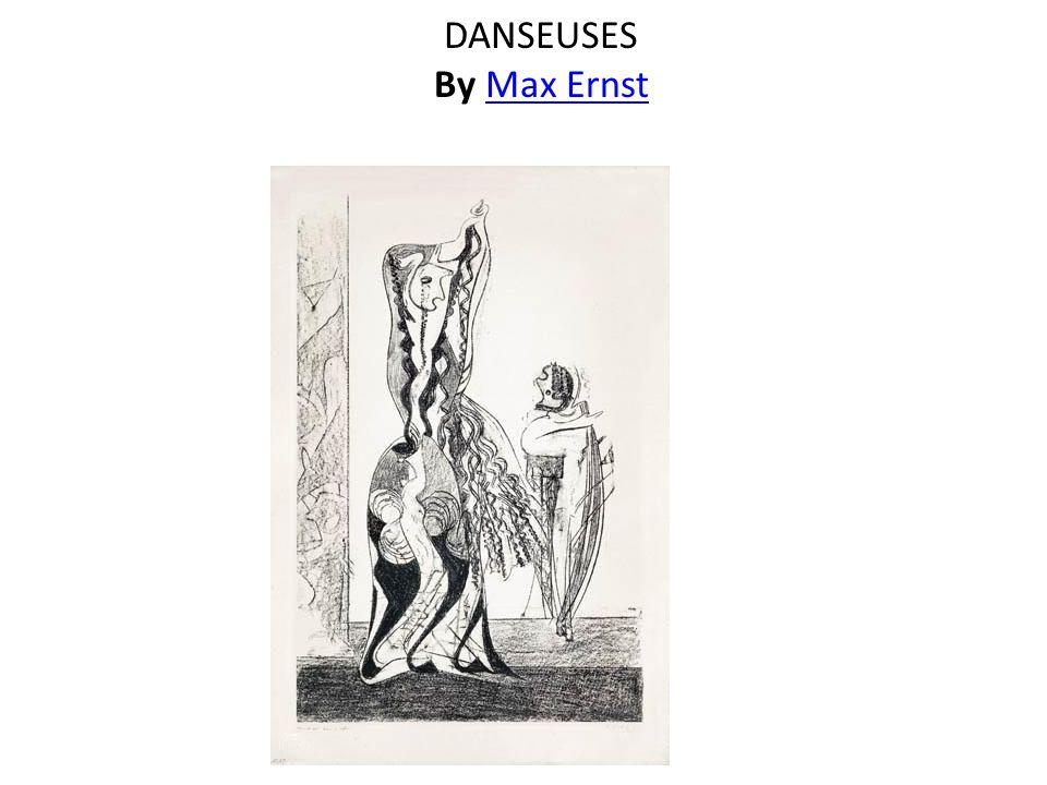 DANSEUSES By Max ErnstMax Ernst