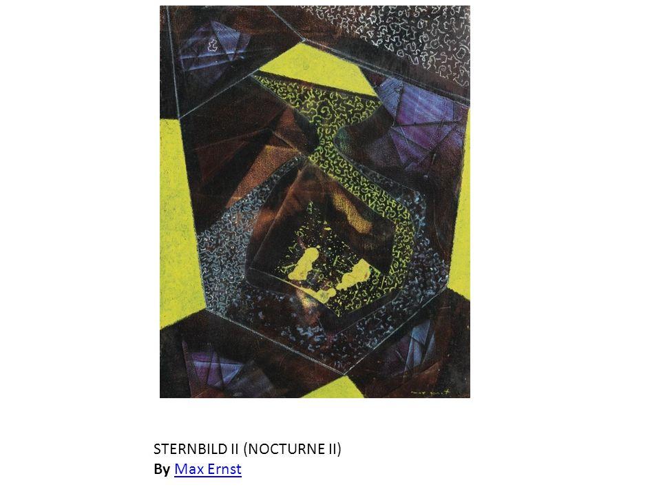 STERNBILD II (NOCTURNE II) By Max ErnstMax Ernst