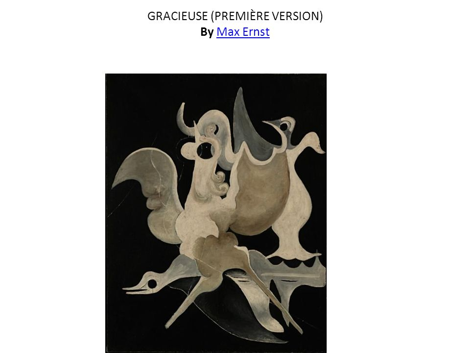 GRACIEUSE (PREMIÈRE VERSION) By Max ErnstMax Ernst