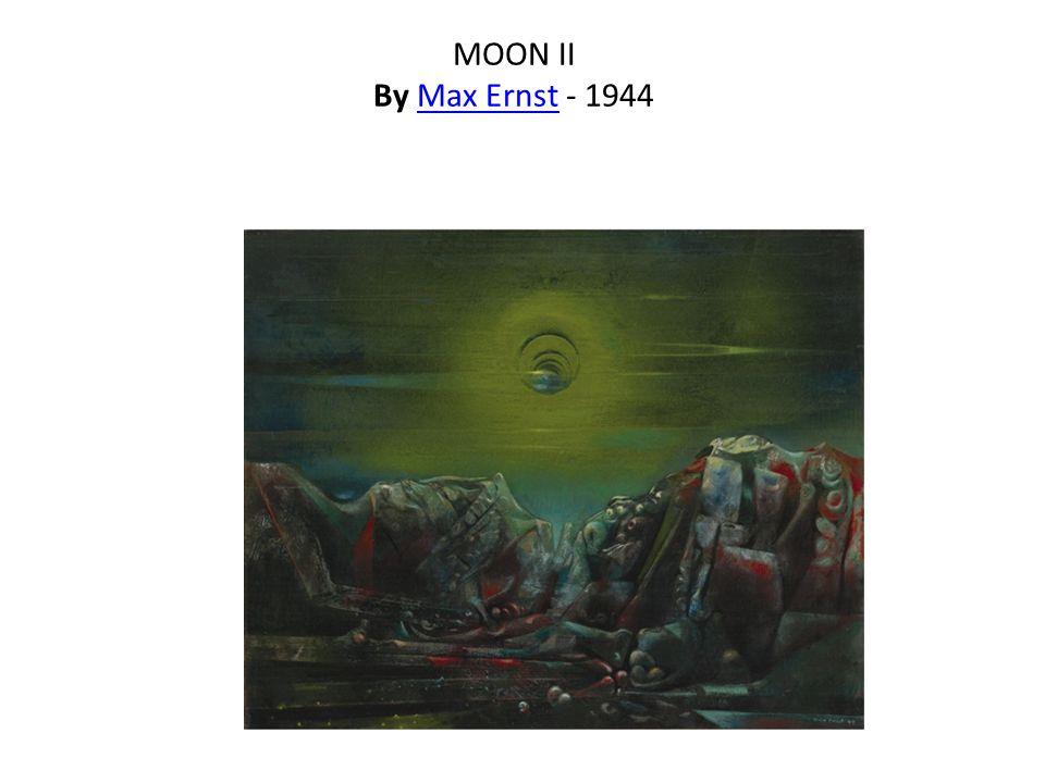 MOON II By Max Ernst - 1944Max Ernst