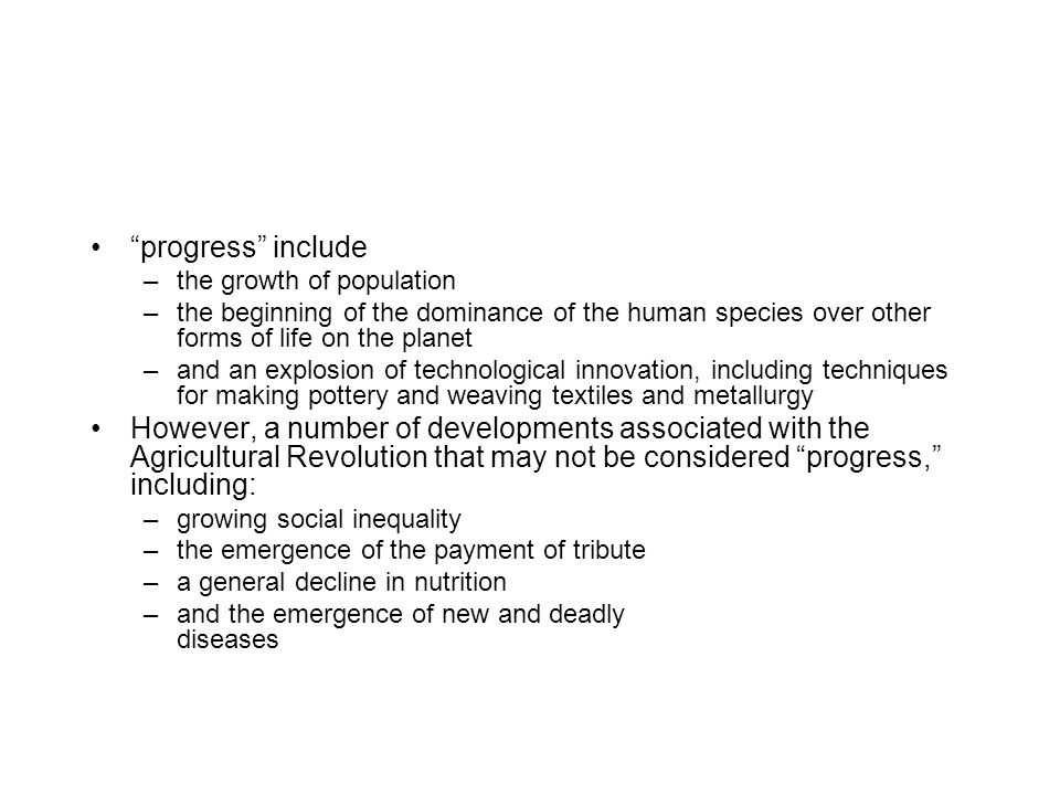 """""""progress"""" include –the growth of population –the beginning of the dominance of the human species over other forms of life on the planet –and an explo"""