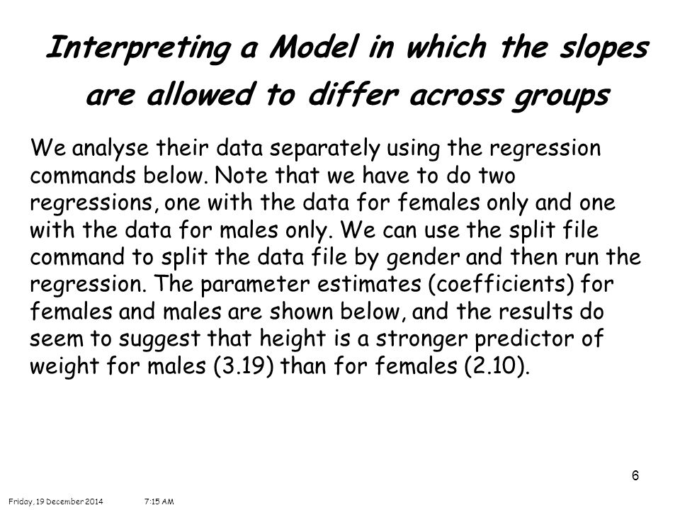 17 Interpreting a Model in which the slopes are allowed to differ across groups Friday, 19 December 20147:16 AM Set Name then employ Old and New Values
