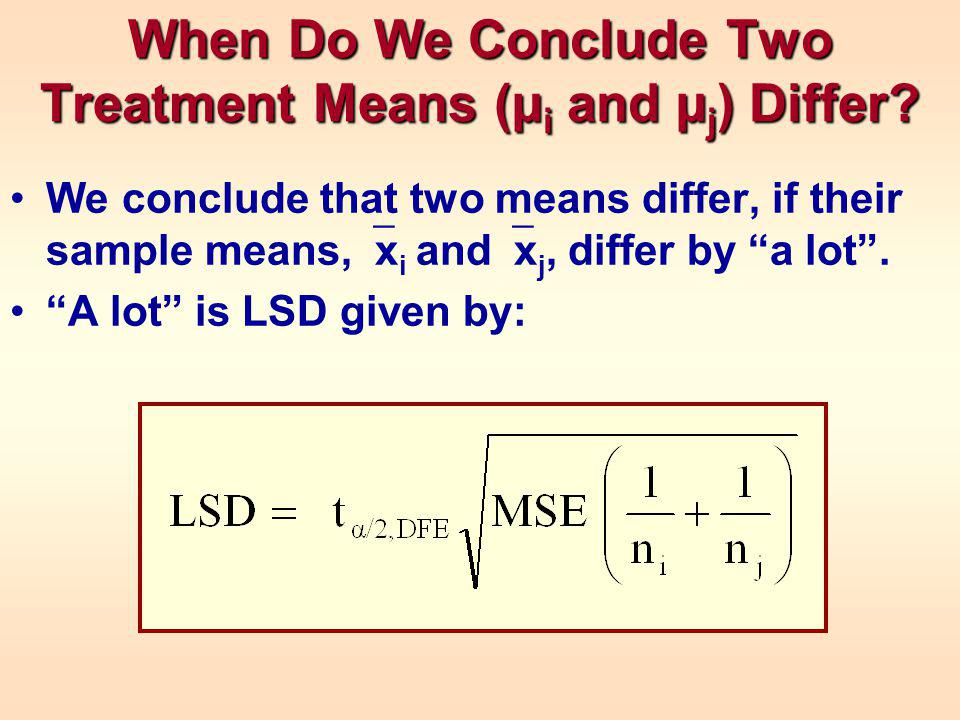 When Do We Conclude Two Treatment Means (µ i and µ j ) Differ.