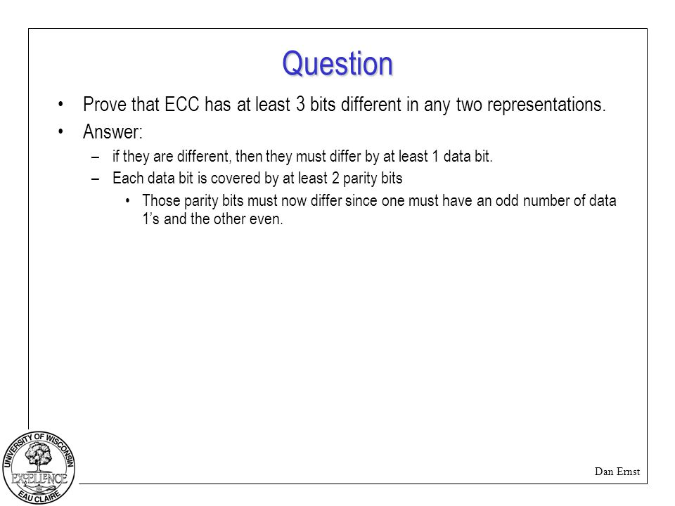 Dan Ernst Question Prove that ECC has at least 3 bits different in any two representations.