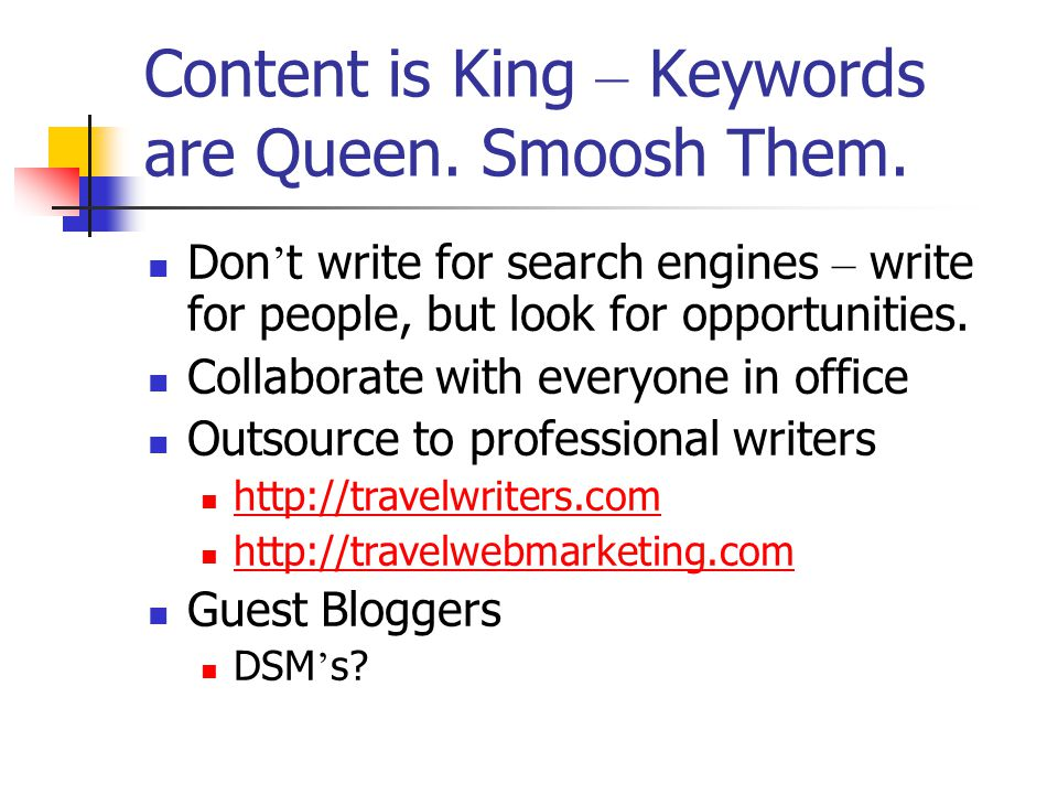 Content is King – Keywords are Queen. Smoosh Them.