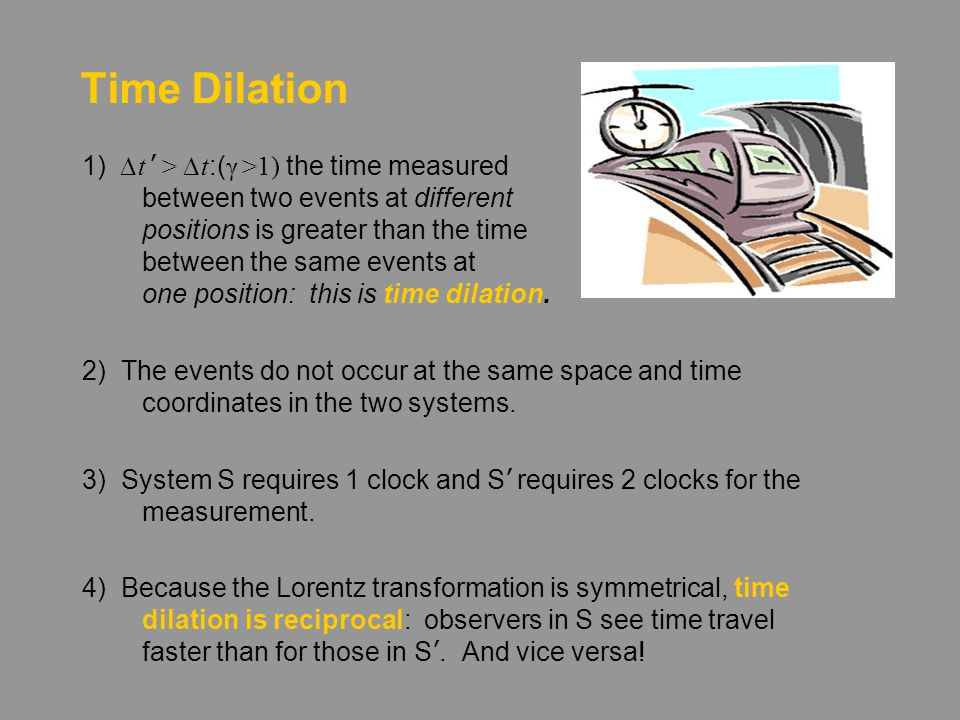 Time Dilation Mary and Melinda measure the times for the two explosions in system S ' as t ' 1 and t ' 2. By the Lorentz transformation: This is the t