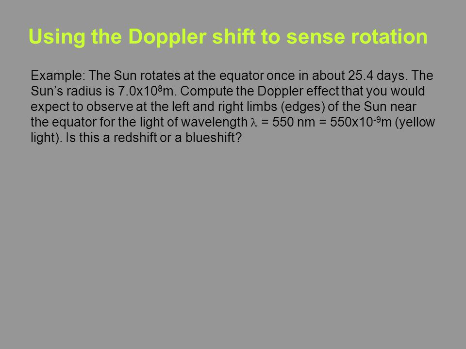 Using the Doppler shift to sense rotation The Doppler shift has a zillion uses.