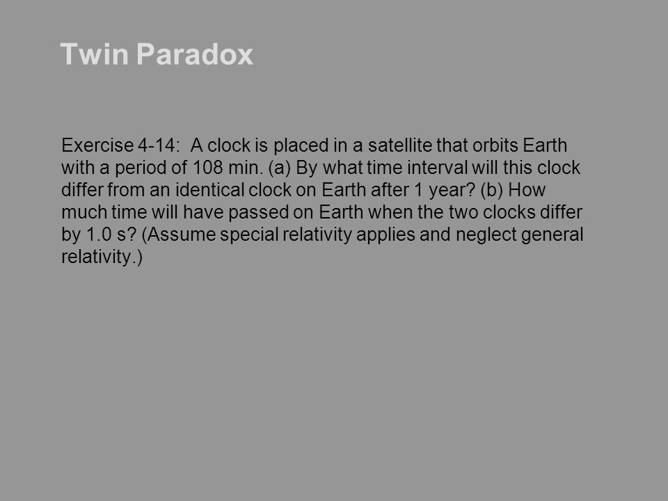 The Twin-Paradox Resolution Frank's clock is in an inertial system during the entire trip. But Mary's clock is not. As long as Mary is traveling at co