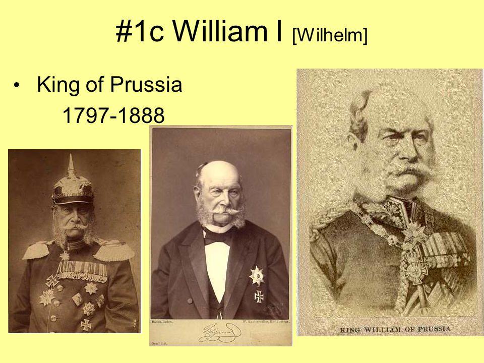 #1c William I [Wilhelm] King of Prussia 1797-1888