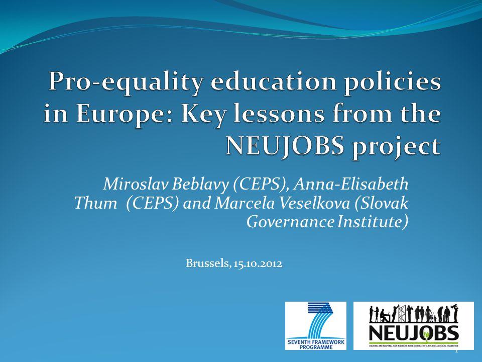 Miroslav Beblavy (CEPS), Anna-Elisabeth Thum (CEPS) and Marcela Veselkova (Slovak Governance Institute) 1 Brussels, 15.10.2012