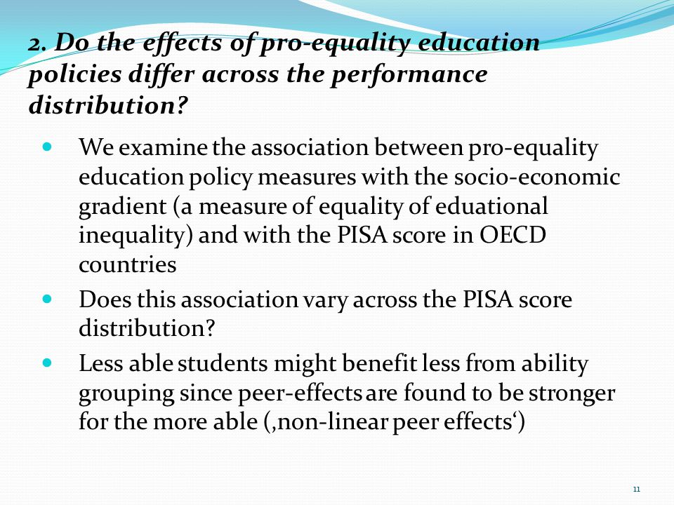 2. Do the effects of pro-equality education policies differ across the performance distribution? We examine the association between pro-equality educa