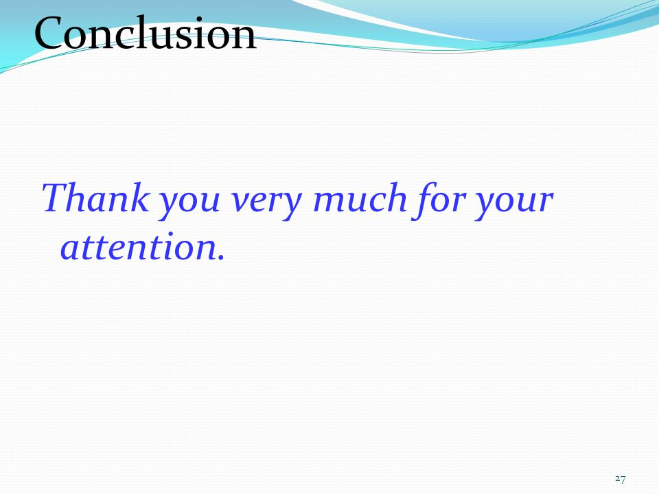 Conclusion Thank you very much for your attention. 27