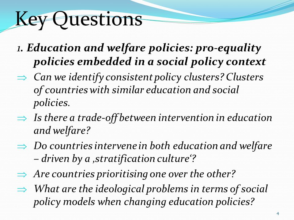 1. Education and welfare policies: pro-equality policies embedded in a social policy context  Can we identify consistent policy clusters? Clusters of