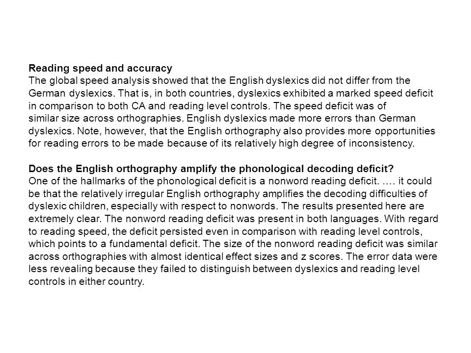 Reading speed and accuracy The global speed analysis showed that the English dyslexics did not differ from the German dyslexics.