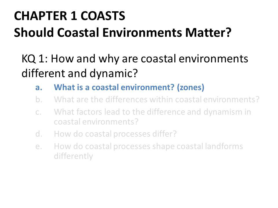 CHAPTER 1 COASTS Should Coastal Environments Matter.
