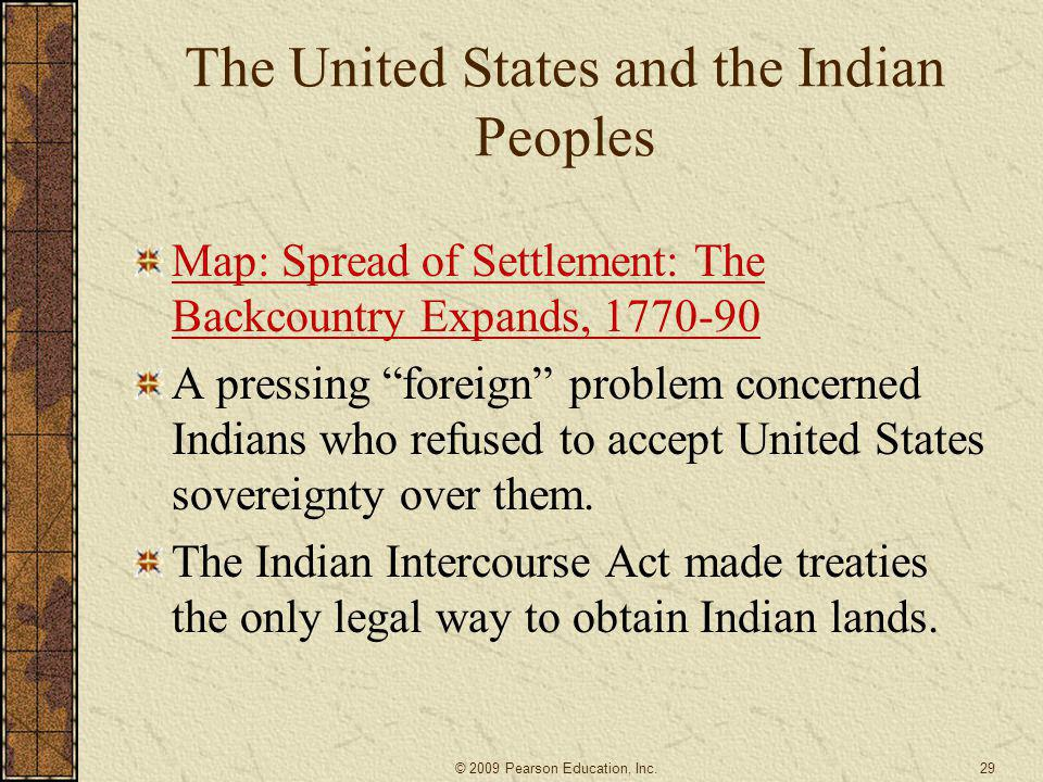 """The United States and the Indian Peoples Map: Spread of Settlement: The Backcountry Expands, 1770-90 A pressing """"foreign"""" problem concerned Indians wh"""