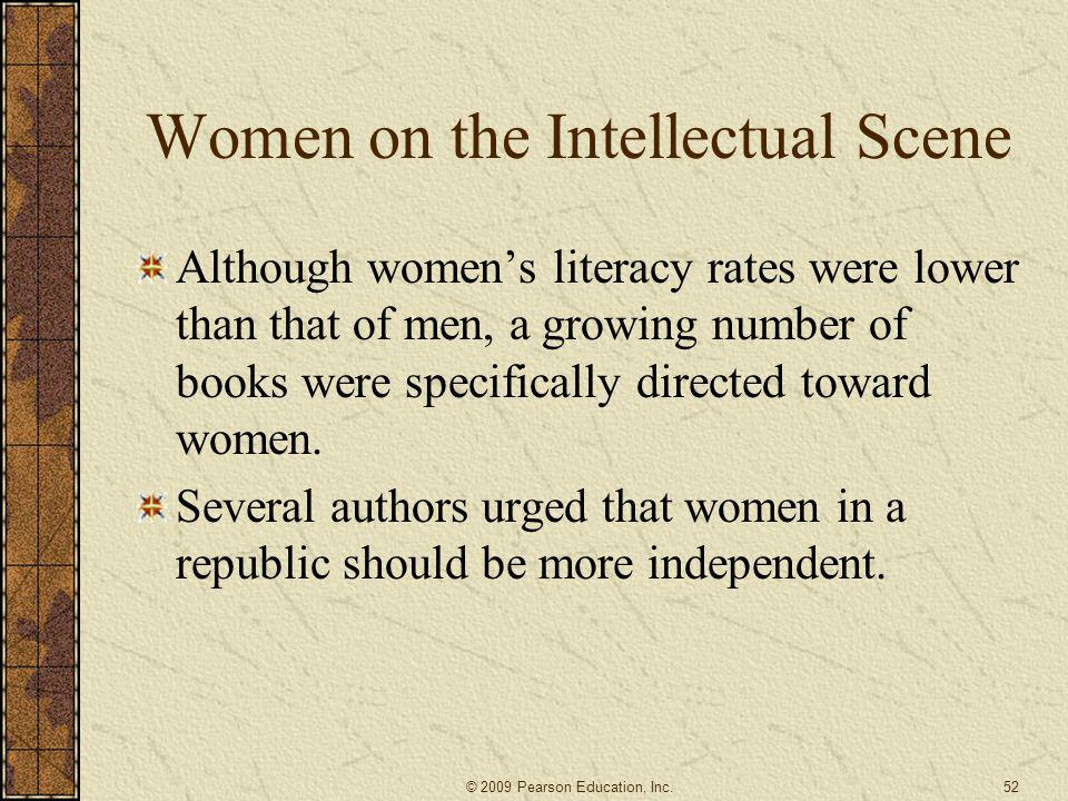 Women on the Intellectual Scene Although women's literacy rates were lower than that of men, a growing number of books were specifically directed towa