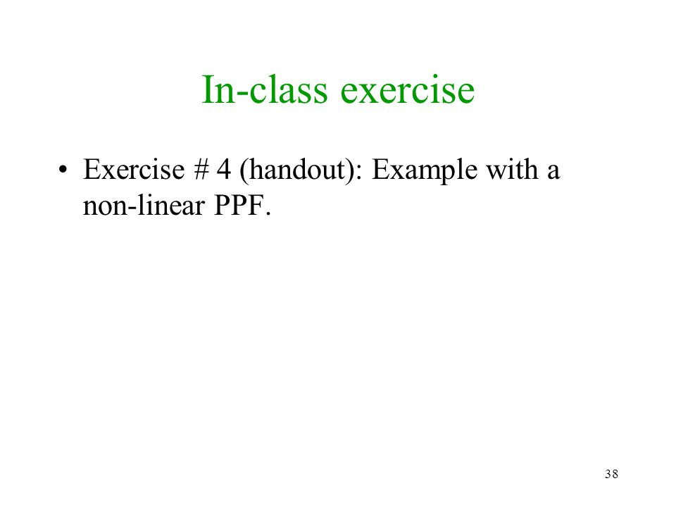 38 In-class exercise Exercise # 4 (handout): Example with a non-linear PPF.