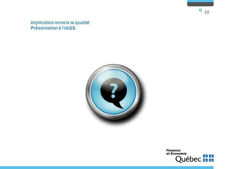Implication envers la qualité Présentation à l'IAQG 10
