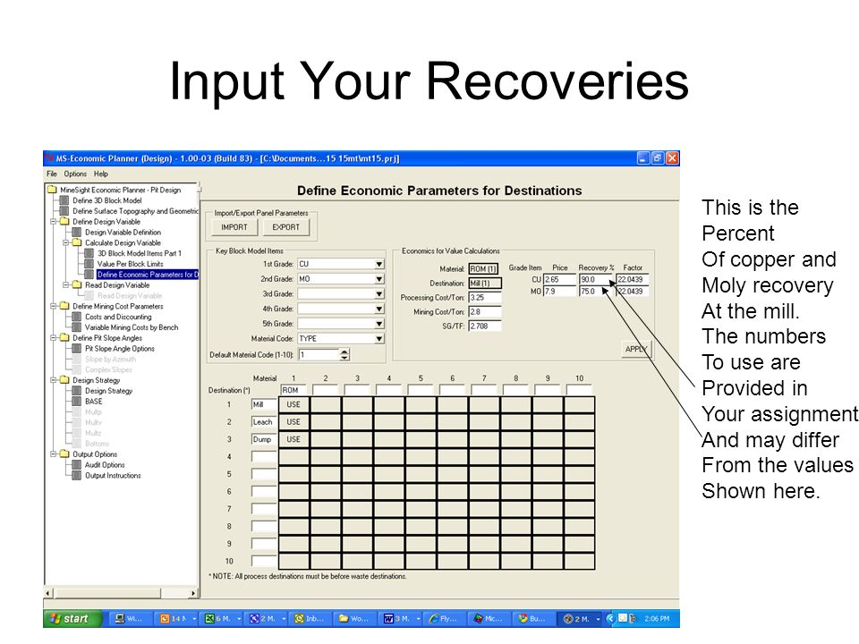 Input Your Recoveries This is the Percent Of copper and Moly recovery At the mill. The numbers To use are Provided in Your assignment And may differ F