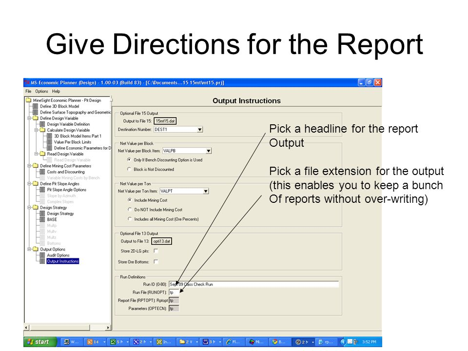 Give Directions for the Report Pick a headline for the report Output Pick a file extension for the output (this enables you to keep a bunch Of reports
