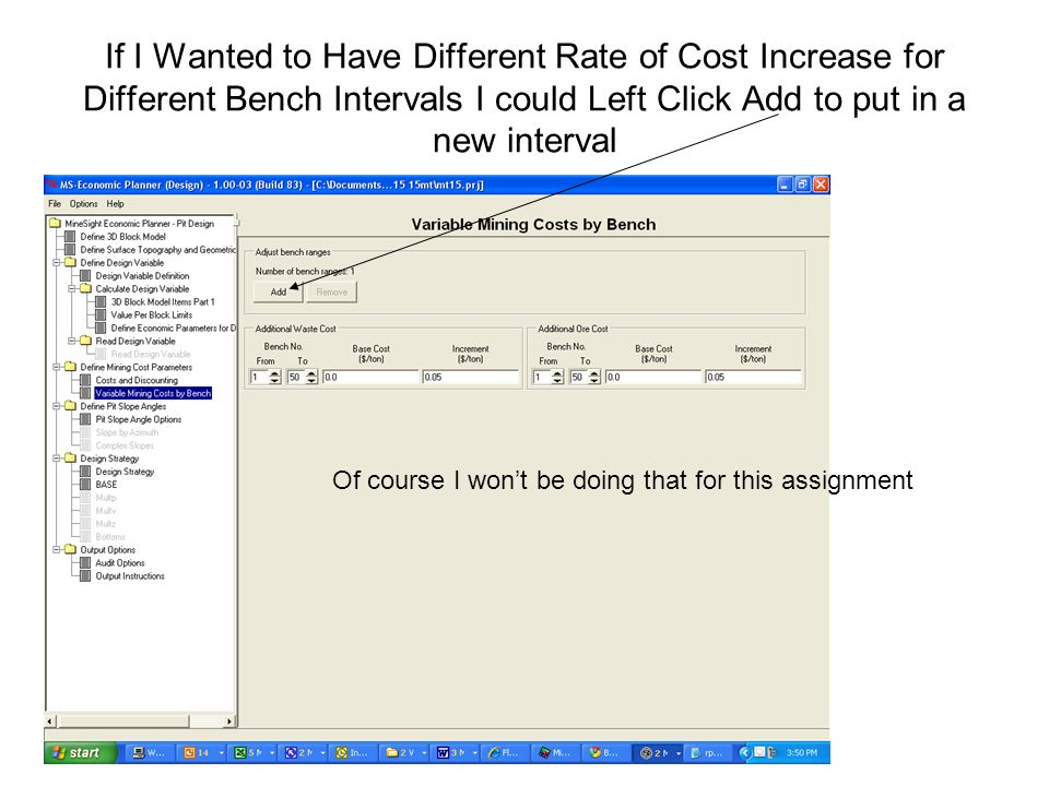 If I Wanted to Have Different Rate of Cost Increase for Different Bench Intervals I could Left Click Add to put in a new interval Of course I won't be doing that for this assignment