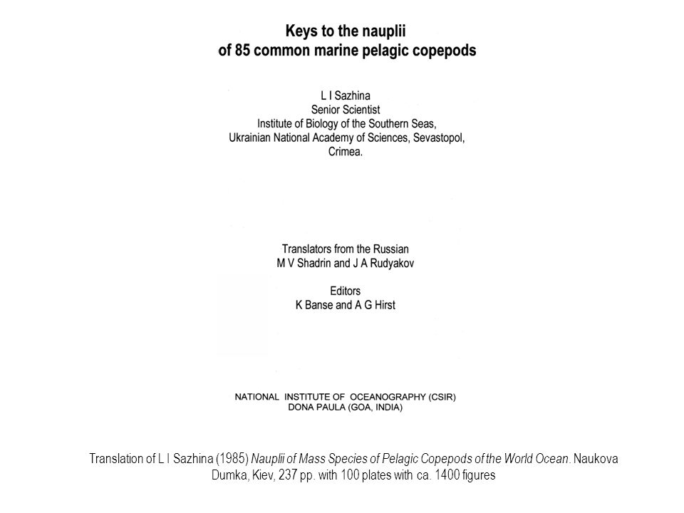 Translation of L I Sazhina (1985) Nauplii of Mass Species of Pelagic Copepods of the World Ocean.
