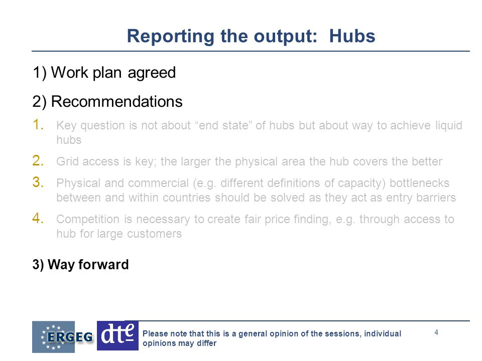 4 Please note that this is a general opinion of the sessions, individual opinions may differ Reporting the output: Hubs 1) Work plan agreed 2) Recommendations 1.