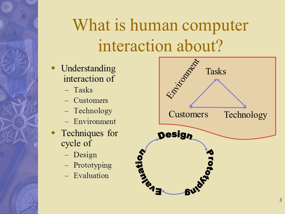 3 What is human computer interaction about.