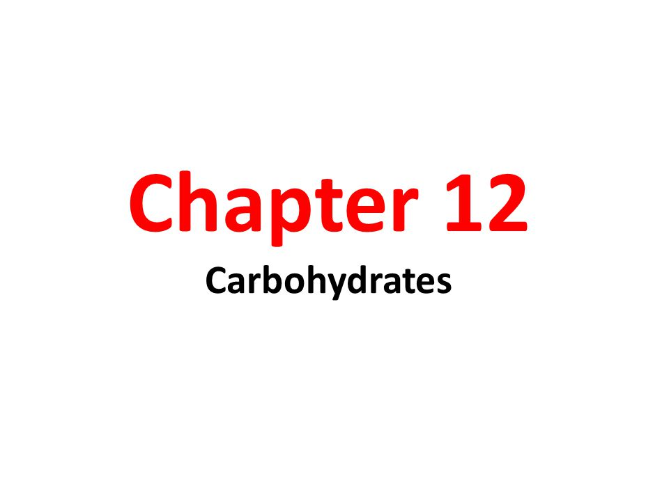 Chapter 132 Carbohydrates Synthesized by plants using sunlight to convert CO 2 and H 2 O to glucose and O 2.