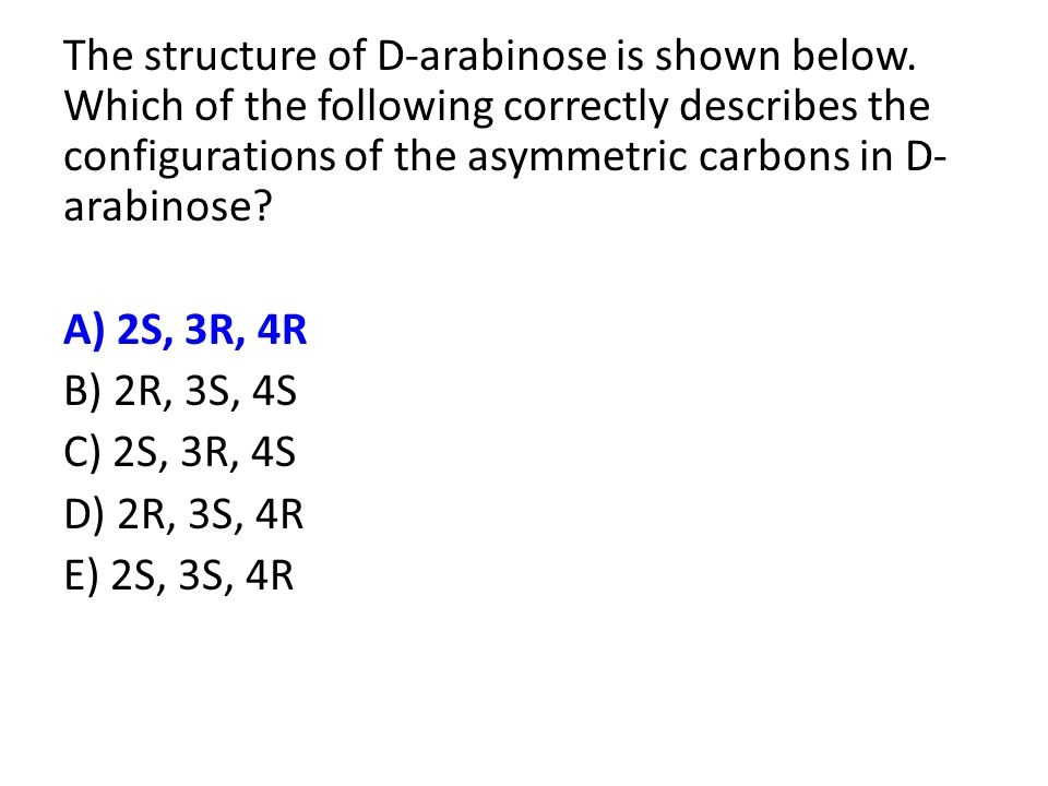 The structure of D-arabinose D Arabinose