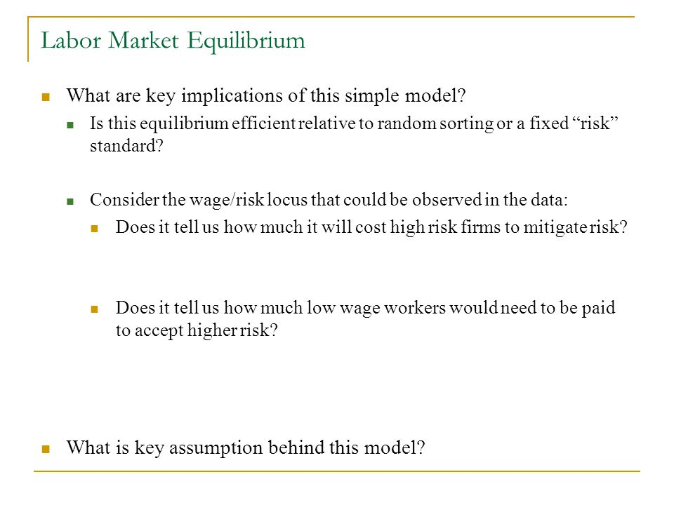 Labor Market Equilibrium What are key implications of this simple model.