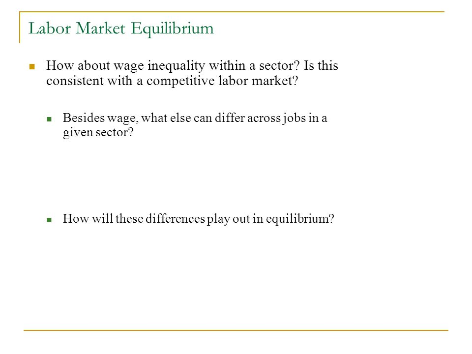 Labor Market Equilibrium How about wage inequality within a sector.