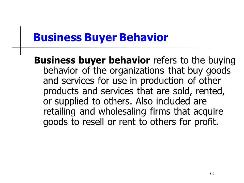 Business Buyer Behavior Economic factors: Price Service 6-20 Major Influences on Business Buyers Personal factors: Emotion