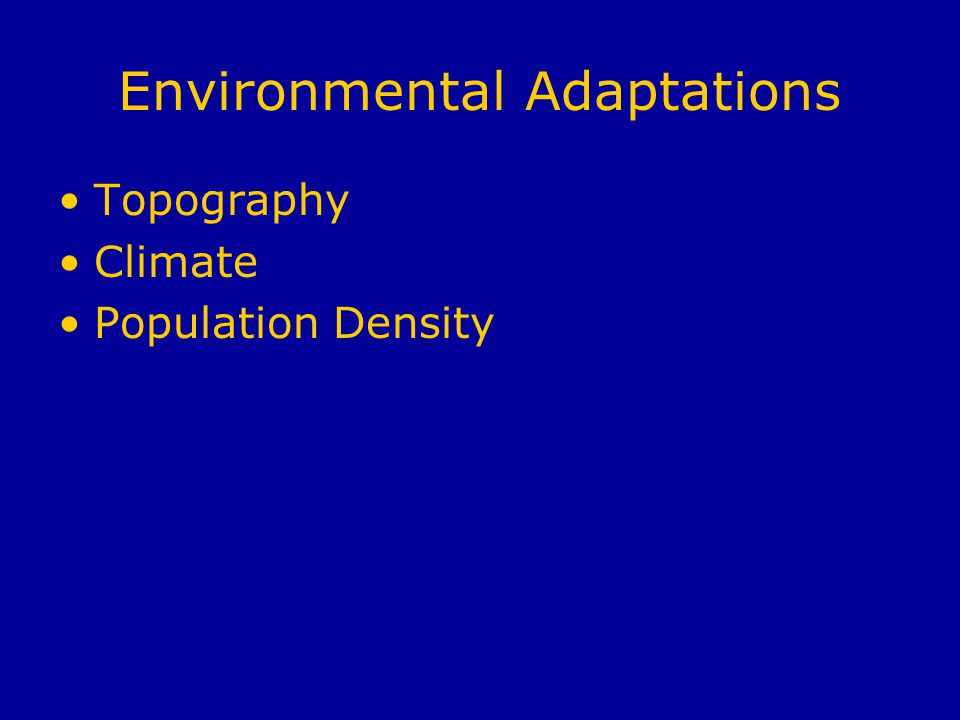 Environmental Adaptations Topography Climate Population Density
