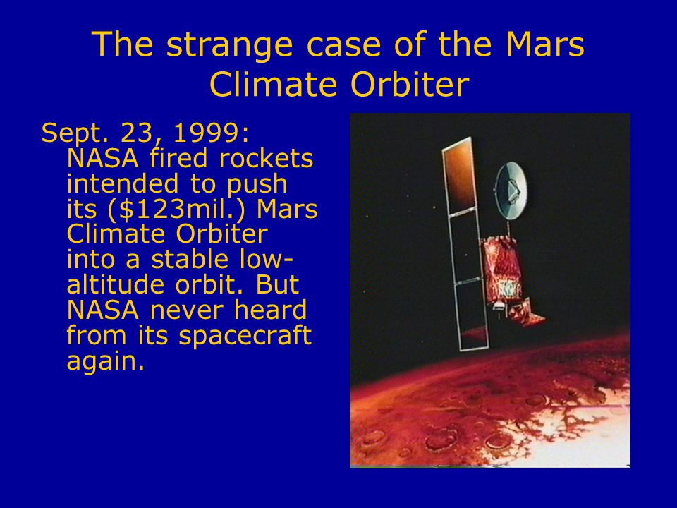 The strange case of the Mars Climate Orbiter Sept.