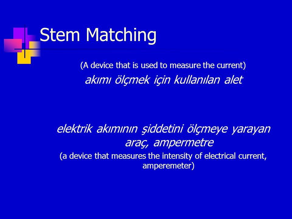 Stem Matching (A device that is used to measure the current) akımı ölçmek için kullanılan alet elektrik akımının şiddetini ölçmeye yarayan araç, amper