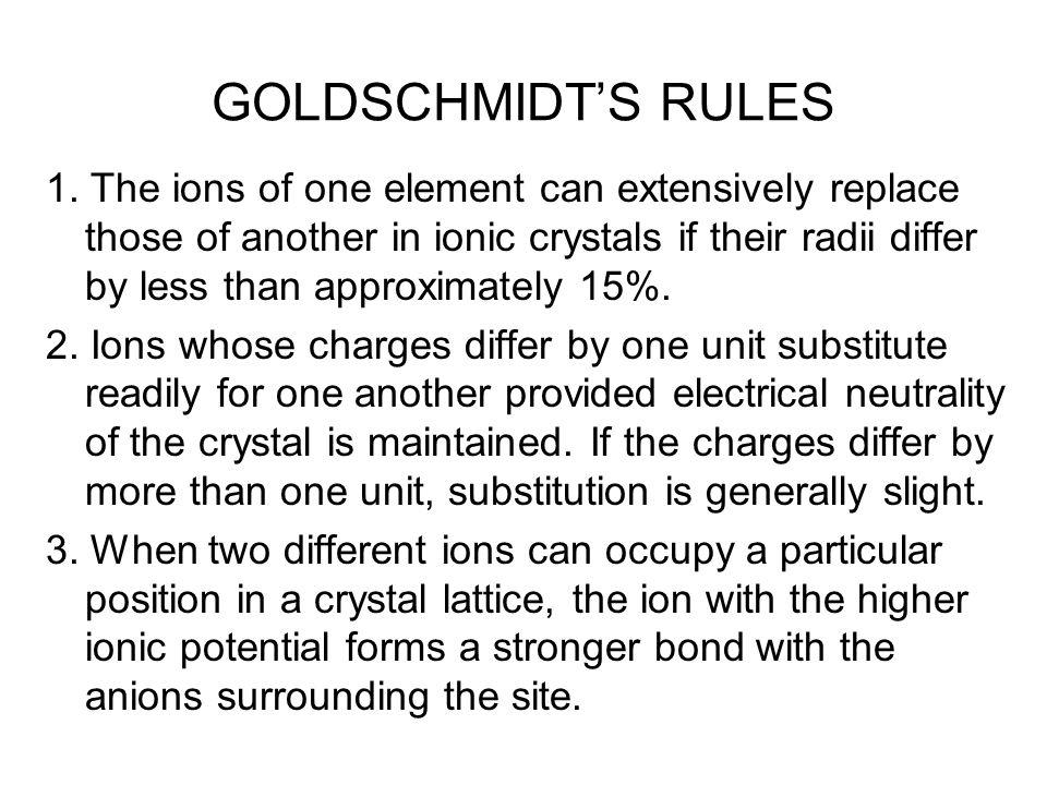 RINGWOOD'S MODIFICATION OF GOLDSCHMIDT'S RULES 4.