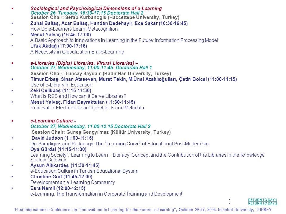  e-Learning for Creative and Critical Thinking and Problem Solving October 27, Wednesday, 13:30-14:15 Doctorate Hall 2 Session Chair: Turay Yardımcı (Marmara University, Turkey) Gönen Dündar, A.