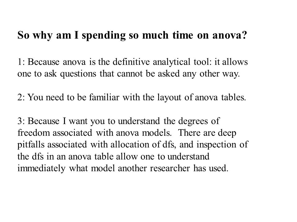 So why am I spending so much time on anova.