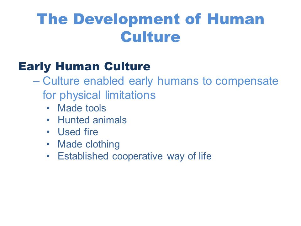 The Development of Human Culture Nature or Nurture.