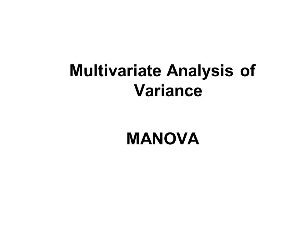 Multivariate Analysis of Variance MANOVA