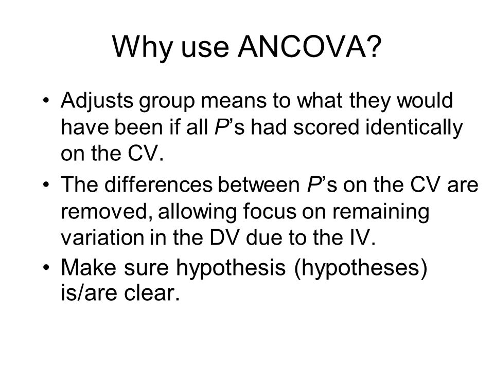 Why use ANCOVA.