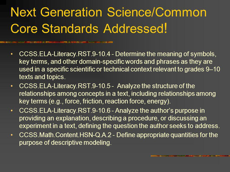 Next Generation Science/Common Core Standards Addressed .