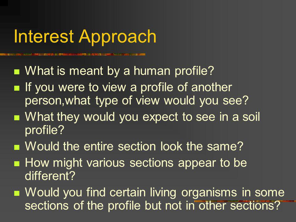 Interest Approach What is meant by a human profile.