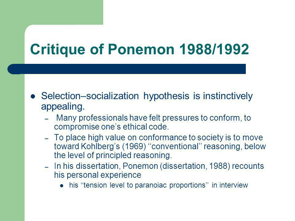 Critique of Ponemon 1988/1992 Selection–socialization hypothesis is instinctively appealing.