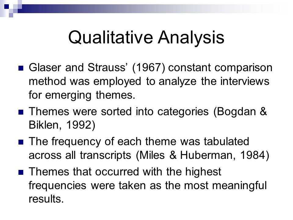 Qualitative Analysis Glaser and Strauss' (1967) constant comparison method was employed to analyze the interviews for emerging themes.
