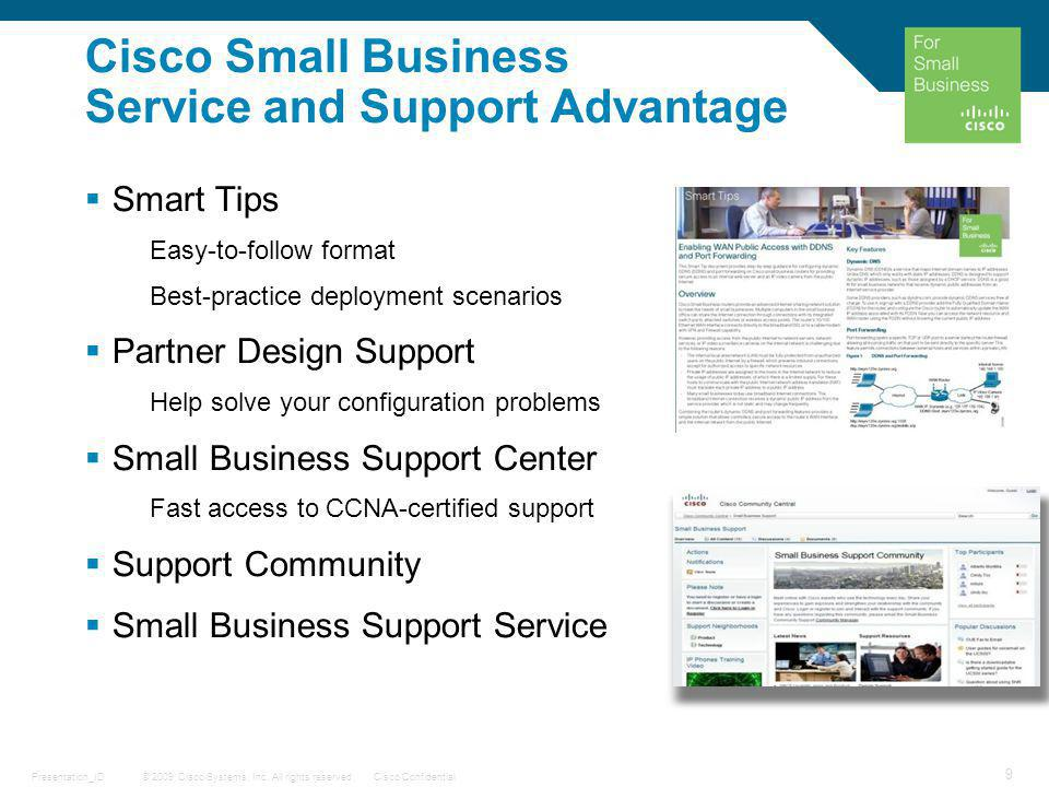 © 2009 Cisco Systems, Inc. All rights reserved.Cisco ConfidentialPresentation_ID 9 Cisco Small Business Service and Support Advantage  Smart Tips Eas