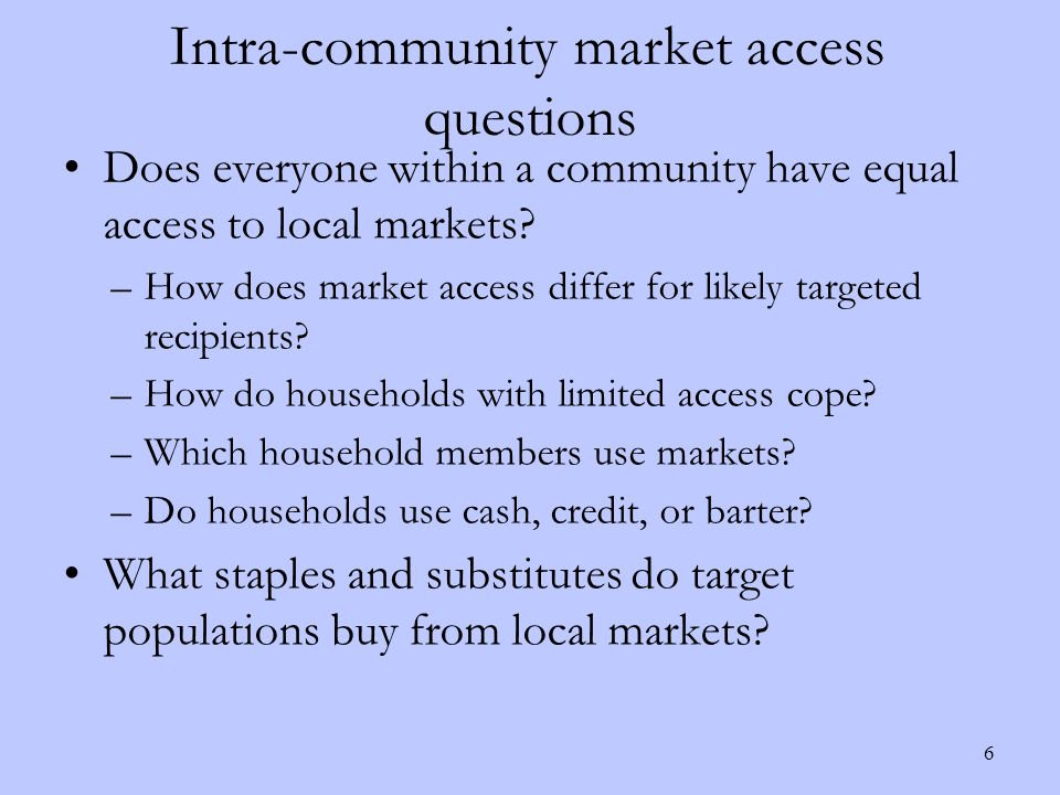 Intra-community market access questions Does everyone within a community have equal access to local markets.