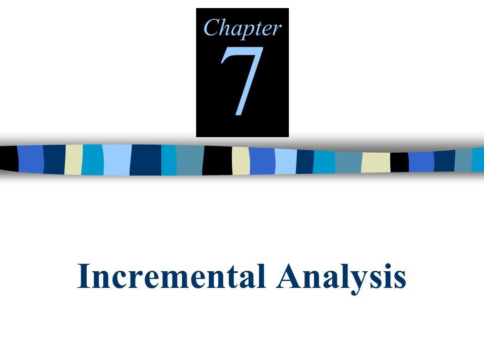 Incremental Analysis Chapter 7